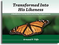 Transformed Into His Likeness: Handbook for Putting Off Sin & Putting on Righteousness