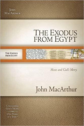 MacArthur Bible Studies: The Exodus From Egypt - Moses & God's Mercy