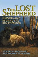 The Lost Shepherd: Finding & Keeping the Right Pastor