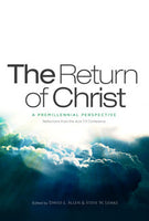 The Return of Christ - A Premillennial Perspective