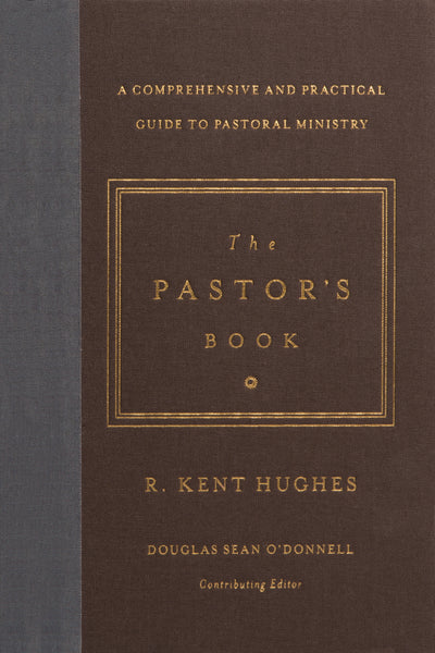The Pastor's Book: A Comprehensive & Practical Guide to Pastoral Ministry