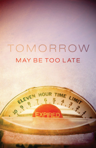 Tract: Tomorrow May Be Too Late