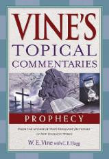 Vine's Topical Commentary: Prophecy
