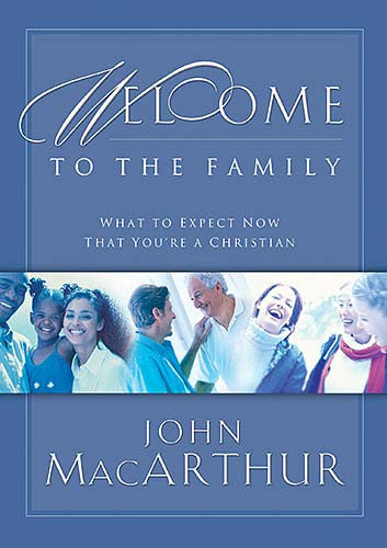 Welcome to the Family  - What to Expect Now That You're a Christian