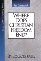 Exegetical Commentary Series  First Corinthians  8 Where Does Christian Freedom End?