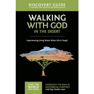 Faith Lessons #12 Discovery Guide- Walking With God in the Desert