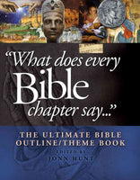 What Does Every Bible Chapter Say...The Ultimate Bible Outline/Theme Book