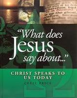 What Does Jesus Say About... Christ Speaks to Us Today