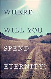 Tract: Where Will You Spend Eternity?