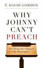 Why Johnny Can't Preach - The Media Have Shaped the Messengers