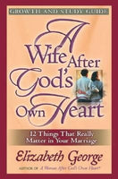 A Wife After God's Own Heart Growth and Study Guide