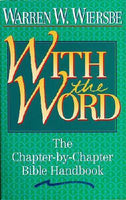 With the Word: The Chapter by Chapter Bible Handbook
