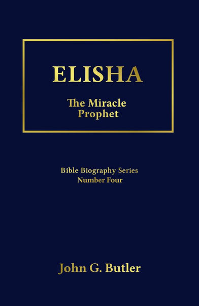 Bible Biography Series # 4 -  Elisha: The Miracle Prophet Paperback