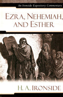 Ironside Expository Commentaries:  Ezra, Nehemiah, and Esther