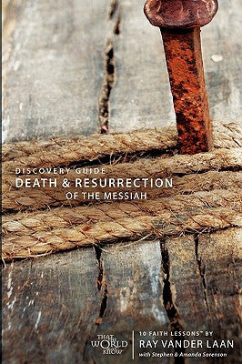 Faith Lessons #4  Discovery Guide on the Death and Resurrection of the Messiah