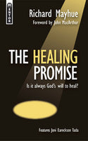 The Healing Promise: Is It Always God's Will to Heal?