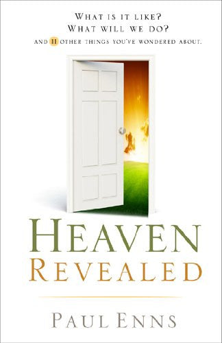 Heaven Revealed: What is It Like? What Will We Do?