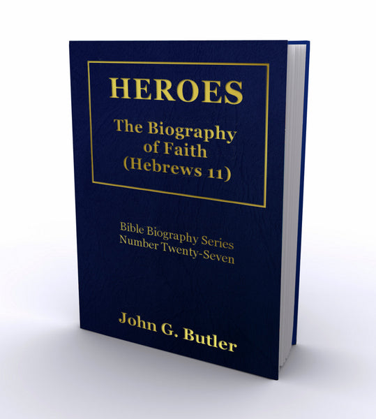 Bible Biography Series #27 -  Heroes - The Biography of Faith (Hebrews 11) Paperback