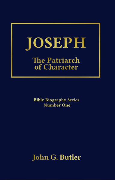 Bible Biography Series # 1 -   Joseph: The Patriarch of Character Paperback