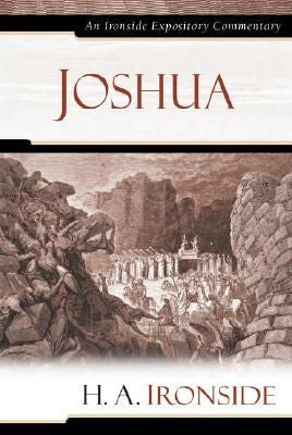 Ironside Expository Commentaries:  Joshua