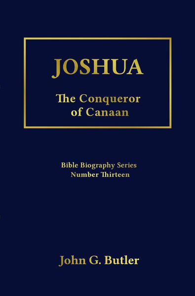 Bible Biography Series #13 -  Joshua: The Conqueror of Canaan Paperback