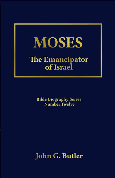 Bible Biography Series #12 -  Moses: The Emancipator of Israel Paperback