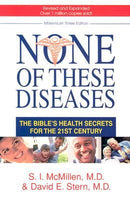 None of These Diseases - The Bible's Health Secrets for 21st Century