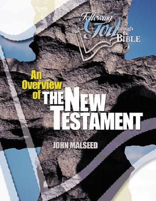 Following God Through the Bible:  An Overview of The New Testament