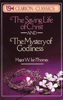 The Saving Life of Christ - and - The Mystery of Godliness,