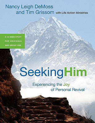 Seeking Him Experiencing the Joy of Personal Revival