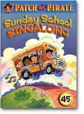 Patch the Pirate: Sunday School SingAlong Choral Book