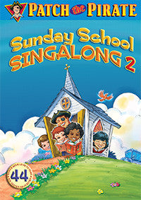 Patch the Pirate: Sunday School SingAlong 2 Choral Book