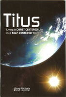 Hummel Studies:  Titus: Living a God-Centered Life in a Self-Centered World