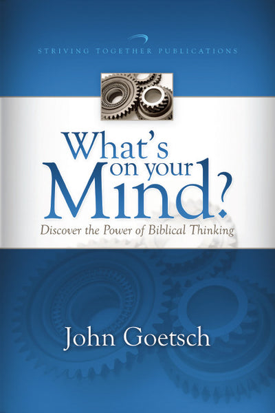 What's On Your Mind? Discover the Power of Biblical Thinking