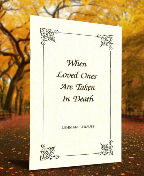 When Loved Ones Are Taken in Death