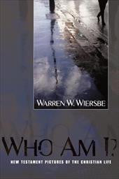 Who Am I? (New Testament Pictures of Christian Life)