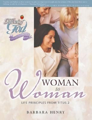 Following God:  Woman to Woman (Life Principles from Titus 2)