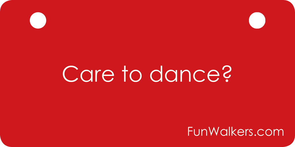 "Funwalkers License Plate - ""Care to Dance?"""