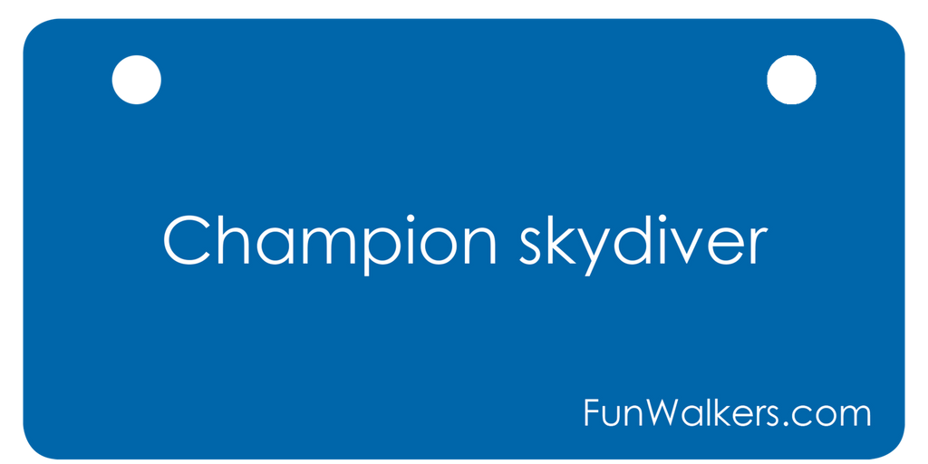 "Presents for Dad or Grandpa: ""Champion Skydiver"" License Plaque for Rollators, Scooters"