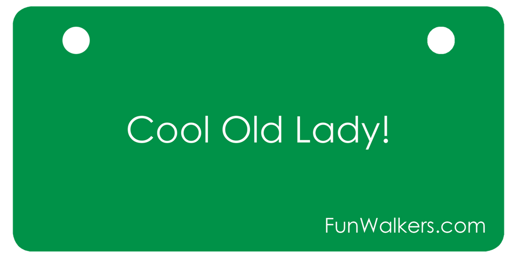 Cool Old Lady - Funwalkers.com License Plaque for Rollators, Scooters