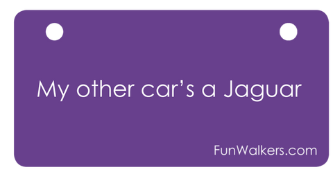 """My other car's a Jaguar"" 3 x 6"" Funwalkers License for Rollators, Scooters"