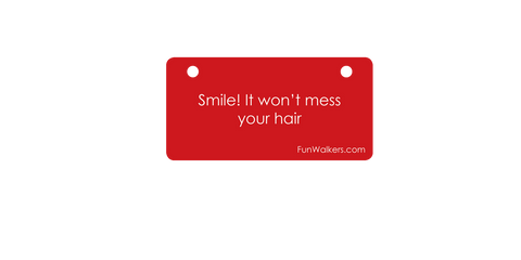 "Smile. It Won't Mess Up Your Hair - 3 x 6"" Funwalkers.com Custom License Plate"