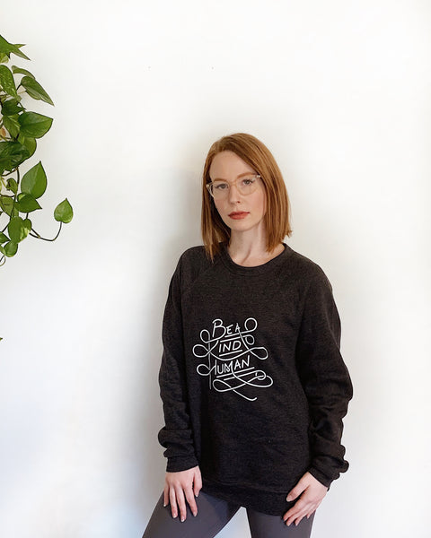 Be a Kind Human Unisex Sweatshirt