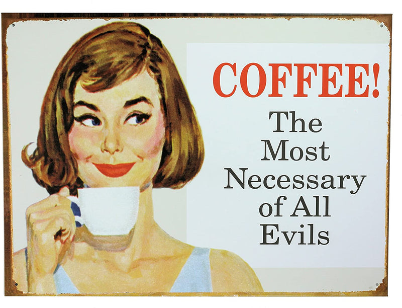 Retro Wall Art Tin Sign Plaque 30cm x 40cm - Coffee The Most Necessary of All Evils