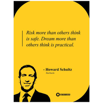 "Howard Schultz ""Dream big."""