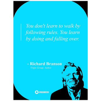 "Richard Branson ""Learn by falling over."""