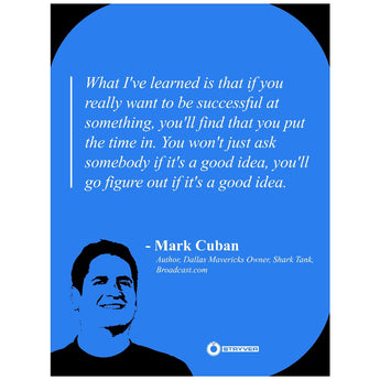 "Mark Cuban ""Put in the time."""