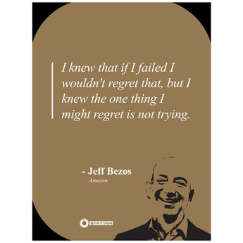 "Jeff Bezos ""I'd only regret not trying."""