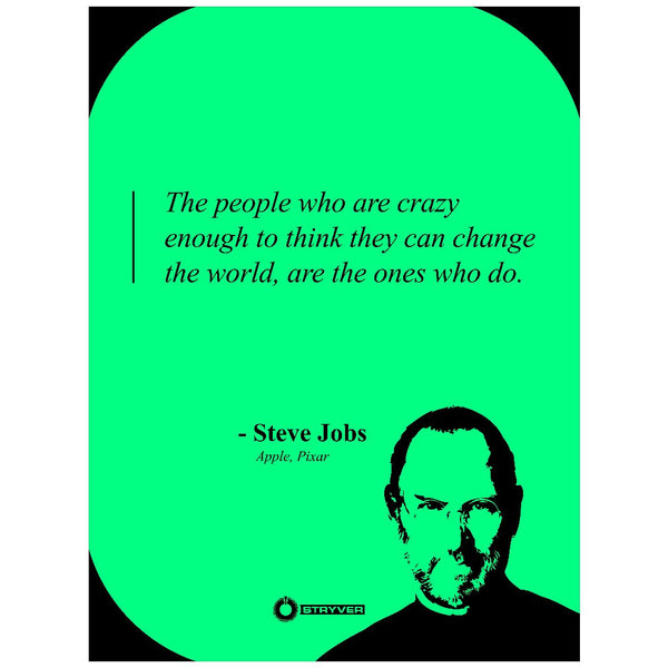 "Steve Jobs ""The ones who change the world."""