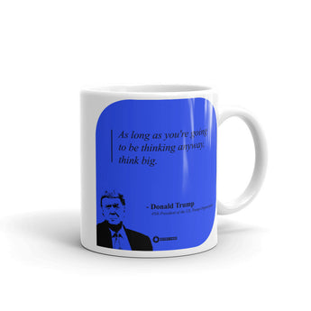 "Donald Trump ""Think big"" Mug"